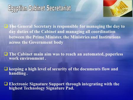  The General Secretary is responsible for managing the day to day duties of the Cabinet and managing all coordination between the Prime Minister, the.