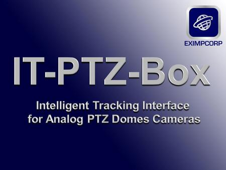 The IT-PTZ-Box-Box is a simple & affordable way to convert your installed PTZ analog or IP speed dome camera in an Intelligent Tracking Device. Simply.