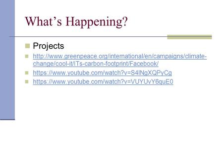 What's Happening? Projects  change/cool-it/ITs-carbon-footprint/Facebook/
