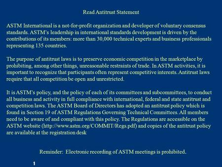 1 Read Antitrust Statement ASTM International is a not-for-profit organization and developer of voluntary consensus standards. ASTM's leadership in international.