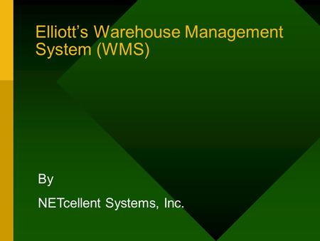 Elliott's Warehouse Management System (WMS) By NETcellent Systems, Inc.