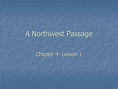 A Northwest Passage Chapter 4: Lesson 1.