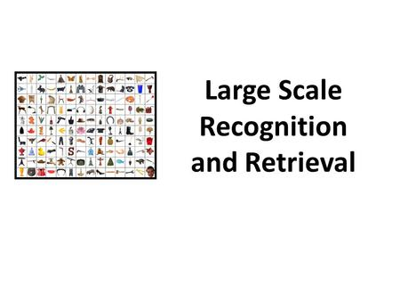 Large Scale Recognition and Retrieval. What does the world look like? High level image statistics Object Recognition for large-scale search Focus on scaling.
