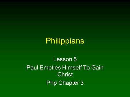 Philippians Lesson 5 Paul Empties Himself To Gain Christ Php Chapter 3.