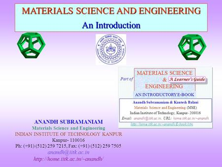 MATERIALS SCIENCE AND ENGINEERING An Introduction ANANDH SUBRAMANIAM Materials Science and Engineering INDIAN INSTITUTE <strong>OF</strong> TECHNOLOGY KANPUR Kanpur- 110016.
