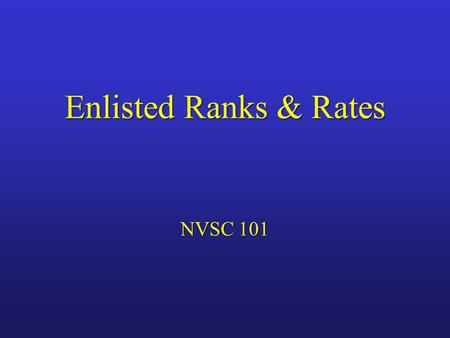 Enlisted Ranks & Rates NVSC 101.