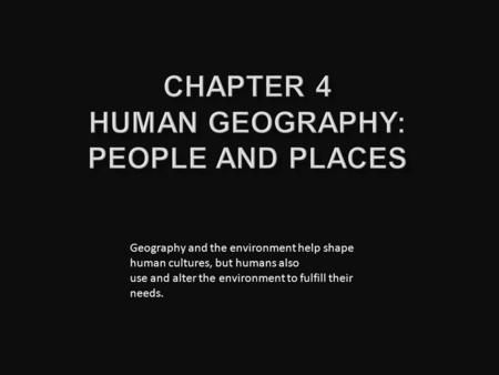Chapter 4 Human Geography: People and Places