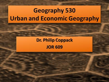 Geography 530 Urban and Economic Geography