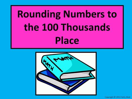 Rounding Numbers to the 100 Thousands Place