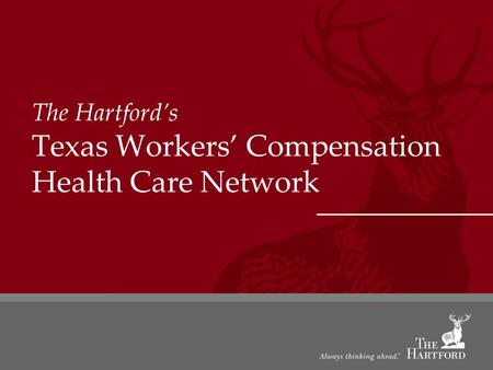 The Hartford's Texas Workers' Compensation Health Care Network.