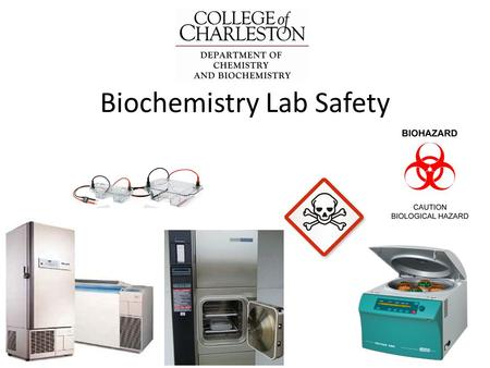 Biochemistry Lab Safety. Personal Protective Equipment: What must be worn when you work <strong>in</strong> the laboratory. 2 1. PPE Eye Protection Lab Coat Long Pants.