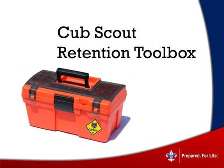 Cub Scout Retention Toolbox. View of Membership Strictly from a Monetary Perspective Combined* net contribution to the National and local councils per.