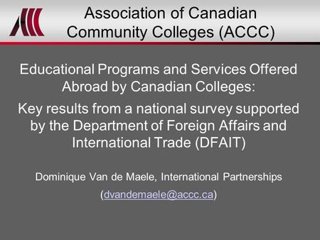 Association of Canadian Community Colleges (ACCC) Educational Programs and Services Offered Abroad by Canadian Colleges: Key results from a national survey.