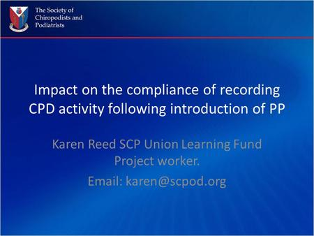 Impact on the compliance of recording CPD activity following introduction of PP Karen Reed SCP Union Learning Fund Project worker.