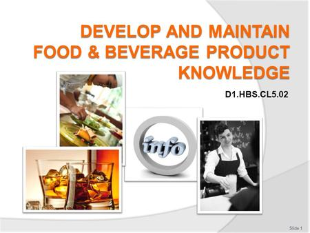 DEVELOP AND MAINTAIN FOOD & BEVERAGE <strong>PRODUCT</strong> KNOWLEDGE