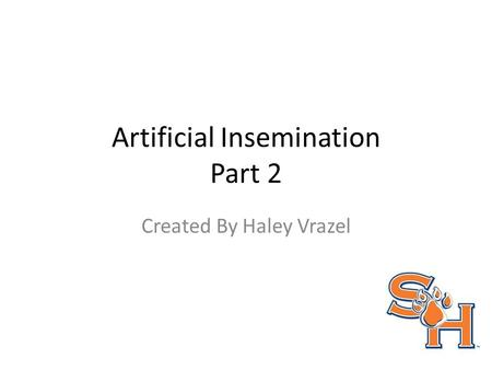 Artificial Insemination Part 2 Created By Haley Vrazel.