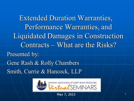 1 Extended Duration Warranties, Performance Warranties, and Liquidated Damages in Construction Contracts – What are the Risks? Presented by: Gene Rash.