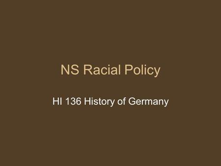 NS Racial Policy HI 136 History of Germany. Eugenics Eugenics = 'good birth'; widespread in western societies from late 19thC (i.e. not German-specific)