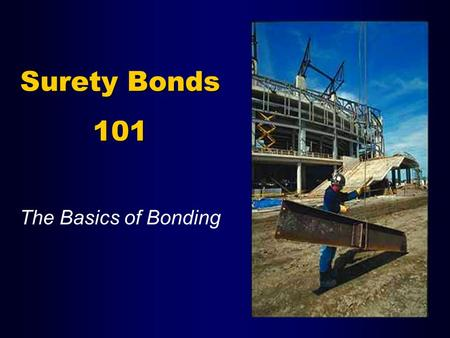Surety Bonds 101 The Basics of Bonding. What is Surety Bonding? Surety ObligeePrincipal.