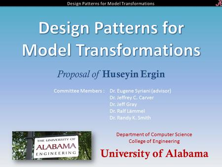 Proposal of Huseyin Ergin University of Alabama Department of Computer Science College of Engineering Committee Members :Dr. Eugene Syriani (advisor) Dr.
