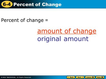 6-4 Percent of Change Percent of change = amount of change original amount.