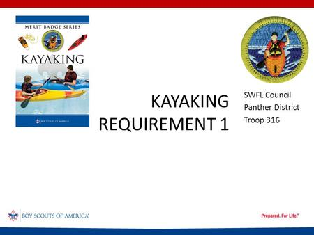 KAYAKING REQUIREMENT 1 SWFL Council Panther District Troop 316.