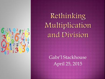 Rethinking Multiplication and Division