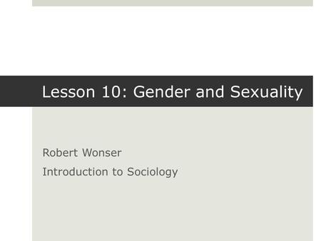 Lesson 10: Gender and Sexuality