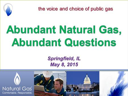 The voice and choice of public gas. American Public Gas AssociationThe Voice and Choice of Public Gas.