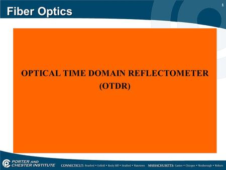 OPTICAL TIME DOMAIN REFLECTOMETER (OTDR)
