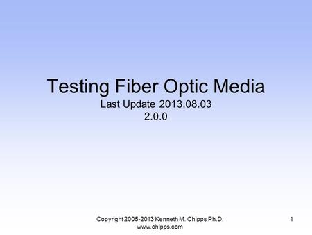 Testing Fiber Optic Media Last Update