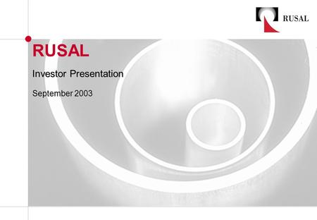 RUSAL Investor Presentation September 2003. 2 A vertically integrated company with a complete production cycle from bauxite mining to primary aluminium.