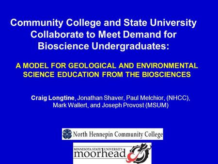 Community College and State University Collaborate to Meet Demand for Bioscience Undergraduates: Craig Longtine, Jonathan Shaver, Paul Melchior, (NHCC),