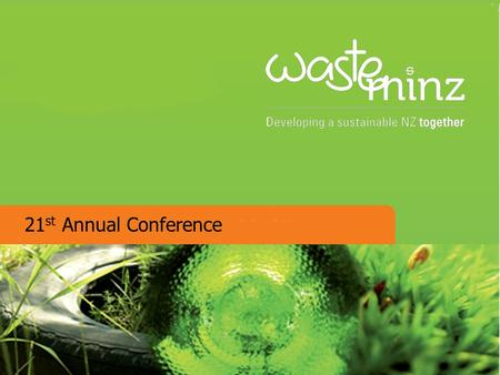 21 st Annual Conference. Liquid and Hazardous Waste Management in Christchurch.