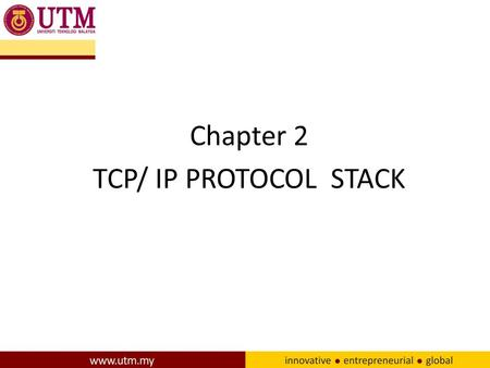 Chapter 2 TCP/ IP PROTOCOL STACK. TCP/IP Protocol Suite Describes a set of general design guidelines and implementations of specific networking protocols.