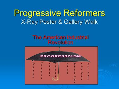Progressive Reformers X-Ray Poster & Gallery Walk