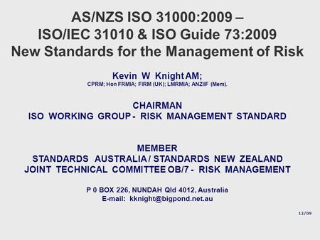 AS/NZS ISO 31000:2009 – New Standards for the Management of Risk