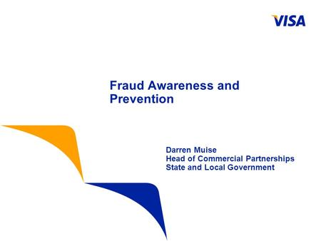 Darren Muise Head of Commercial Partnerships State and Local Government Fraud Awareness and Prevention.