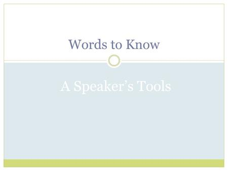 Words to Know A Speaker's Tools. A KIND OF LANGUAGE OCCURRING MOSTLY IN CASUAL AND PLAYFUL SPEECH MADE UP OF SHORT-LIVED COINAGES AND FIGURES OF SPEECH.