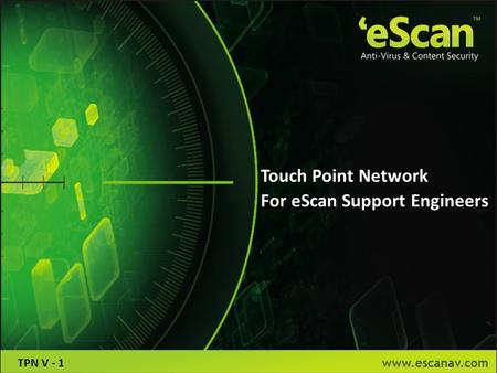 Www.escanav.com Touch Point Network For eScan Support Engineers TPN V - 1.