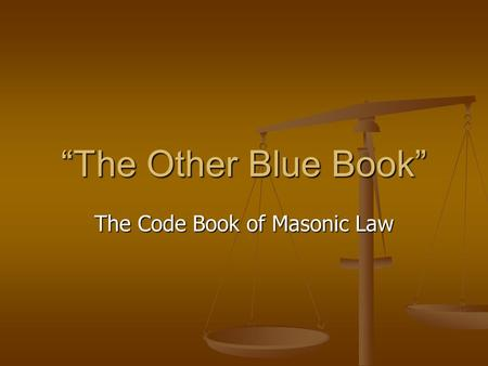"""The Other Blue Book"" The Code Book of Masonic Law."