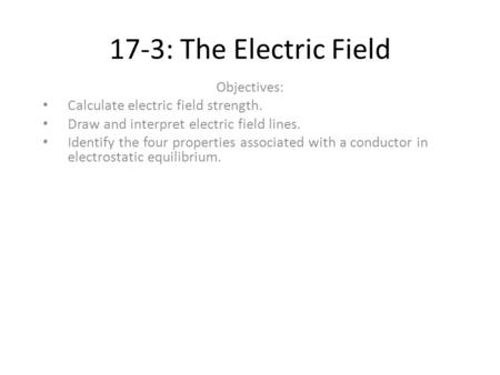 17-3: The Electric Field Objectives: