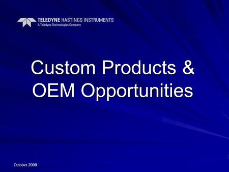 October 2009 Custom Products & OEM Opportunities.