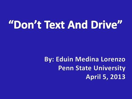 3 main types of distraction. 3 main types of distraction. Dangers of texting and driving. Dangers of texting and driving. Ways for preventing texting.