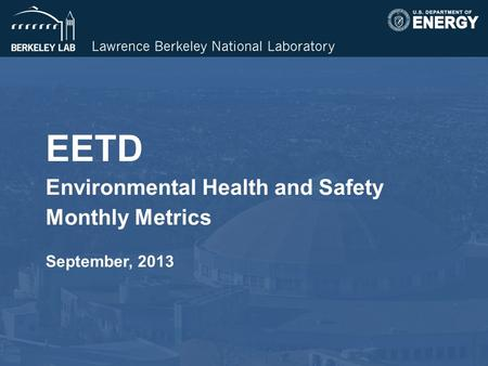 EETD Environmental Health and Safety Monthly Metrics September, 2013.