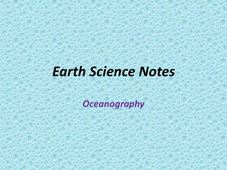 Earth Science Notes Oceanography. Objectives I can… Further describe the hydrosphere Distinguish Oceans, Seas, Lakes, etc. Identify the Oceans of the.