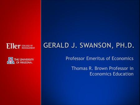 Professor Emeritus of Economics Thomas R. Brown Professor in Economics Education.