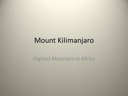 Mount Kilimanjaro Highest Mountain in Africa. Mr Ramsdale & Miss Frolchenko.