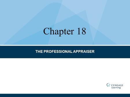 THE PROFESSIONAL APPRAISER Chapter 18. Appraisal licensing and certification Competency Rule Conduct Designations Ethics Rule Experience Federally related.