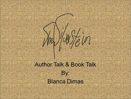 Author Talk & Book Talk By: Blanca Dimas. I know a way to stay friends forever, There's really nothing to it, I tell you what to do, And you do it.""